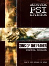 Sins of the Father (eBook): Anderson PSI Division Series, Book 3
