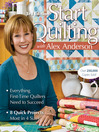 Start Quilting with Alex Anderson (eBook): Everything First-Time Quilters Need to Succeed • 8 Quick Projects—Most in 4 Sizes