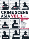 Crime Scene Asia, Vol.1 (eBook): Crime Fiction from India, Malaysia, Philippines, Singapore, Thailand and Vietnam
