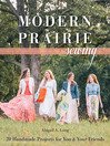 Modern Prairie Sewing (eBook): 20 Handmade Projects for You & Your Friends