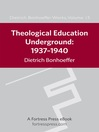 Theological Education Underground 1937-1940 DBW 15 (eBook)
