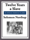 Twelve Years a Slave (eBook): (With the Original Illustrations)