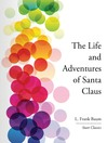 The Life and Adventures of Santa Claus (eBook)