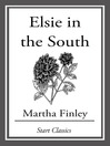 Elsie in the South (eBook): Elsie Dinsmore Series, Book 24
