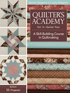 Quilter's Academy Vol. 4—Senior Year (eBook): A Skill-Building Course in Quiltmaking
