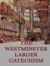 The Westminster Larger Catechism (eBook)