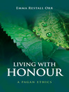 Living With Honour (eBook): A Pagan Ethics