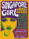 Singapore Girl (eBook): A True Story of Sex, Drugs, and Love on the Wild Side in 1970s Bugis Street