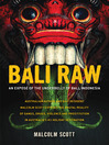 Bali Raw (eBook): An expose of the underbelly of Bali, Indonesia