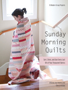 Sunday Morning Quilts (eBook): 16 Modern Scrap Projects - Sort, Store, and Use Every Last Bit of Your Treasured Fabrics