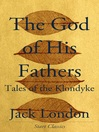The God of His Fathers (eBook): Tales of the Klondyke