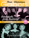 Those Glamorous Gabors (eBook): Bombshells from Budapest