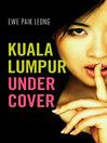 Kuala Lumpur Undercover (eBook)