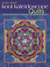 Ricky Tims' Kool Kaleidoscope Quilts (eBook): Simple Strip-Piecing Technique for Stunning Results