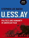 U.ESS.AY (eBook): Politics and Humanity in American Film
