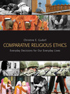 Comparative Religious Ethics (eBook): Everyday Decisions for Our Everyday Lives