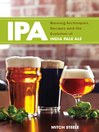 IPA (eBook): Brewing Techniques, Recipes and the Evolution of India Pale Ale