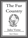 The Fur Country (eBook): Voyages Extraordinaires Series, Book 10