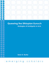 Queering the Ethiopian Eunuch (eBook): Strategies of Ambiguity in Acts