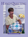 Hand Quilting with Alex Anderson (eBook): Six Projects for First-Time Hand Quilters