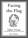 Facing the Flag (eBook): Voyages Extraordinaires Series, Book 42