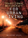 Traditional Witchcraft for Urban Living (eBook)