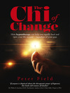 The Chi of Change (eBook): How Hypnotherapy Can Help You Heal and Turn Your Life Around--Regardless of Your Past