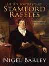 In The Footsteps of Stamford Raffles (eBook)