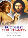 Buddhist Christianity (eBook): A Passionate Openness