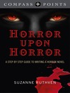 Compass Points (eBook): Horror Upon Horror; A Step by Step Guide to Writing a Horror Novel