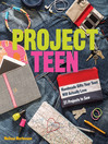 Project Teen (eBook): Handmade Gifts Your Teen Will Actually Love * 21 Projects to Sew