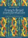 French Braid Transformation (eBook): 12 Spectacular Strip-Pieced Quilts