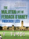 Malayan Life of Ferdach O'Haney (eBook)