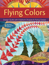 Flying Colors (eBook): Design Quilts with Freeform Shapes & Flying Geese; 5 Paper-Pieced Projects, Full-Size Foundations