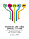 Practicing Law in the Sharing Economy (eBook): Helping People Build Cooperatives, Social Enterprise, and Local Sustainable Economies