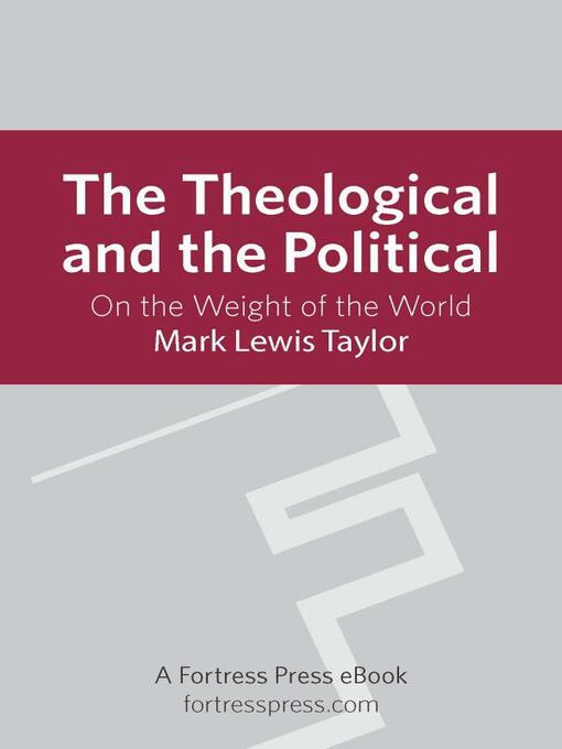 The Theological and the Political (eBook): On The Weight Of The World