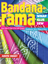 Bandana-rama—Wrap, Glue, Sew (eBook): Kids Make 21 Fast & Fun Craft Projects - Headbands, Skirts, Pillows & More