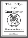 The Forty-Five Guardsmen (eBook)