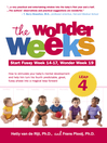 The Wonder Weeks, Leap 4 (eBook): How to Stimulate Your Baby's Mental Development and Help Him Turn His 10 Predictable, Great, Fussy Phases into Magical Leaps Forward