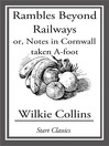 Rambles Beyond Railways (eBook): Or, Notes in Cornwall taken A-foot