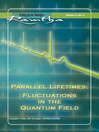 Parallel Lifetimes (eBook): Fluctuations In the Quantum Field