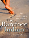 The Barefoot Indian (eBook): The Making of a Messiahress