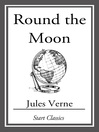 Round the Moon (eBook): Voyages Extraordinaires Series, Book 7