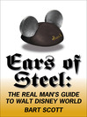 Ears of Steel (eBook): The Real Man's Guide To Walt Disney World