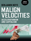 Malign Velocities (eBook): Accelerationism and Capitalism