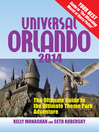 Universal Orlando 2014 (eBook): The Ultimate Guide to the Ultimate Theme Park Adventure