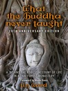 "What the Buddha Never Taught: 20th Anniversary Edition (eBook): A 'Behind the Robes"" Account of Life in a Thai Forest Monastery"
