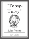 Topsy-Turvy (eBook): Voyages Extraordinaires Series, Book 34