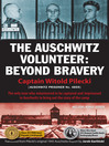 The Auschwitz Volunteer (eBook): Beyond Bravery