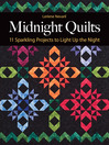 Midnight Quilts (eBook): 11 Sparkling Projects to Light Up the Night